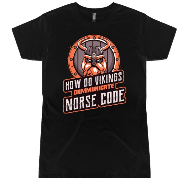 How Do Vikings Communicate Norse Code Ladies T Shirts