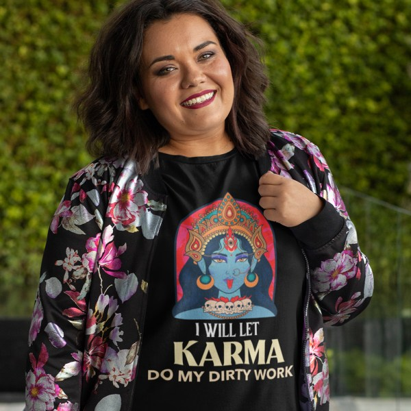I Will Let Karma Do My Dirty Work Ladies T Shirts