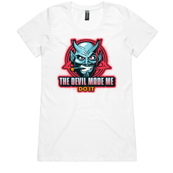 The Devil Made Me Do It Ladies White T Shirts
