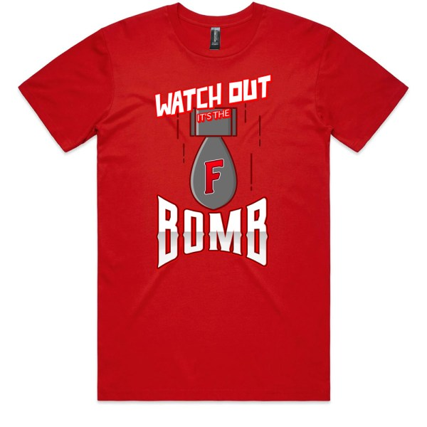Watch Out It's The F Bomb Men T Shirts