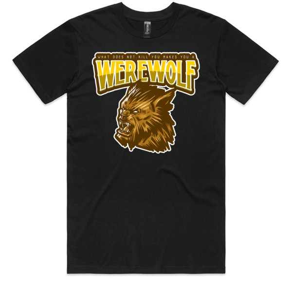 What Does Not Kill You Makes You A WEREWOLF Men T Shirts