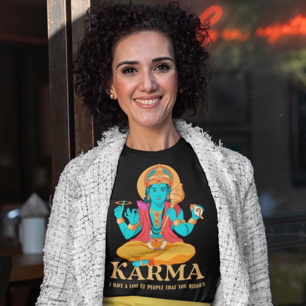 Karma I Have A List Of People That You Missed Ladies T Shirts