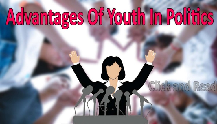 Advantages Of Youth In Politics