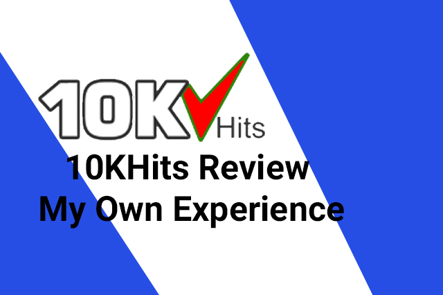 10KHits Review - My Own Experience