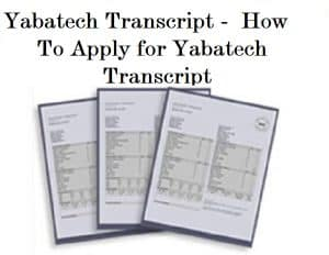 Yabatech Transcript - How To Apply for Yabatech Transcript