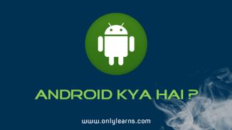 Android Kya Hai ? Puri Jankari Hindi Me