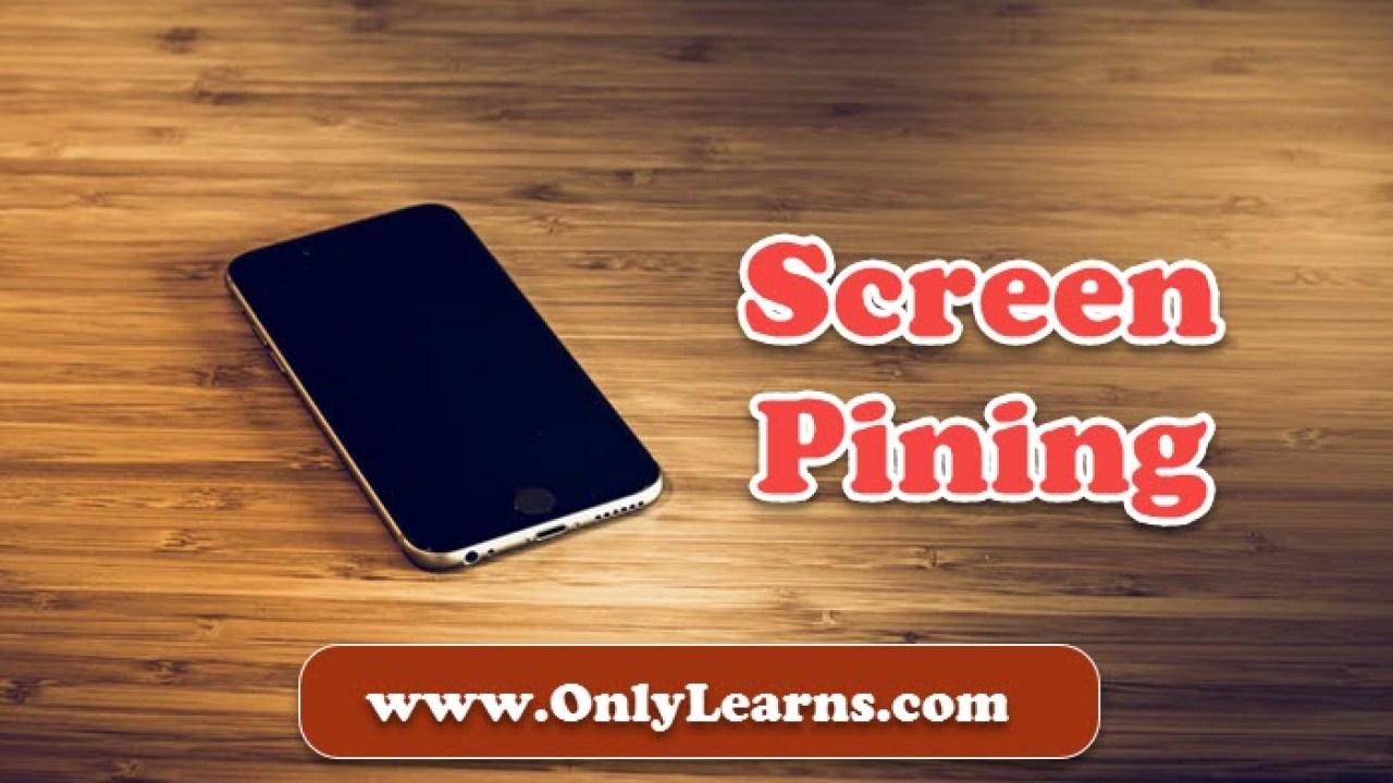 Screen Pinning Kya Hai ? Mobile Me Screen Pinning Ko Kaise