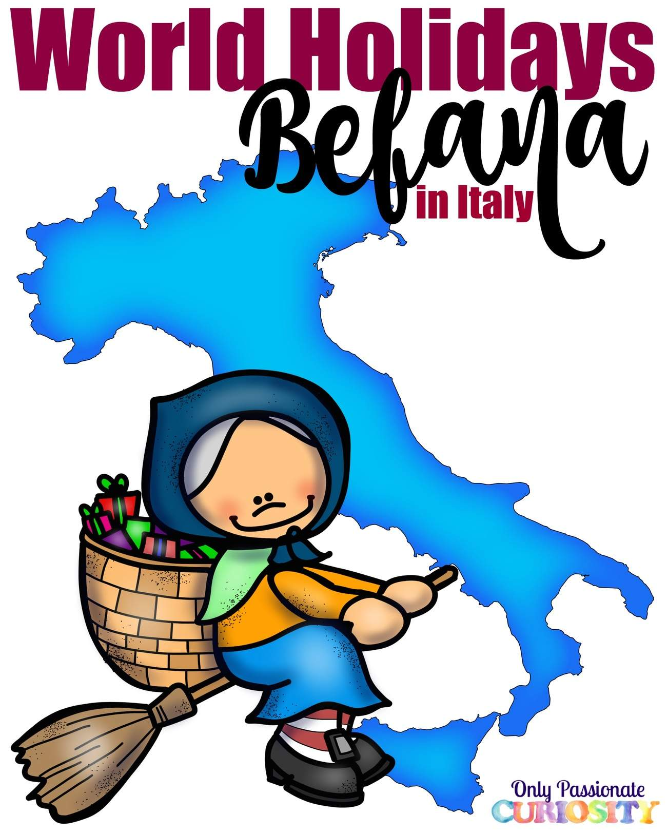 World Holiday Traditions La Befana Amp Italy Only Passionate Curiosity