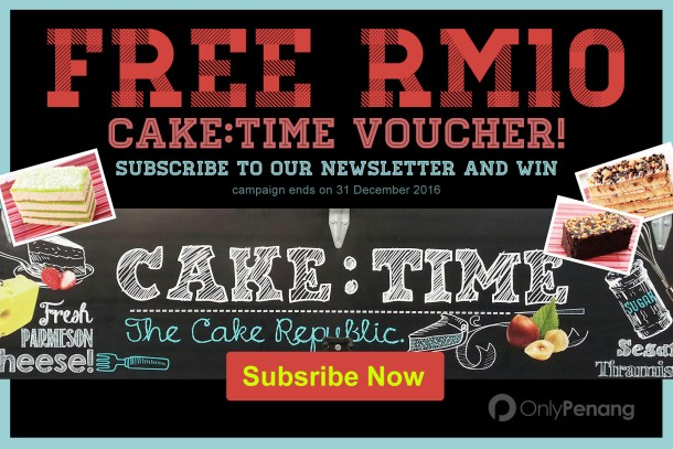 Stand a chance to Win a RM10 Caketime voucher when you subscribe to your newsletter