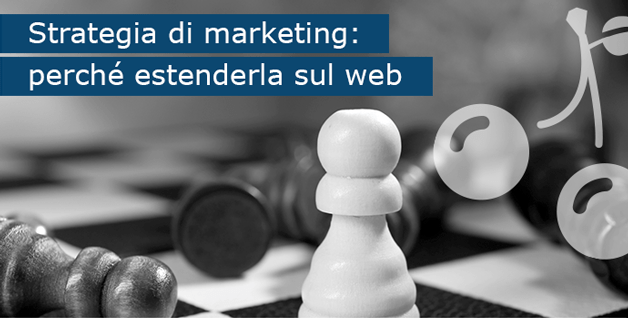 Strategia-di-marketing-perché-estenderla-sul-web
