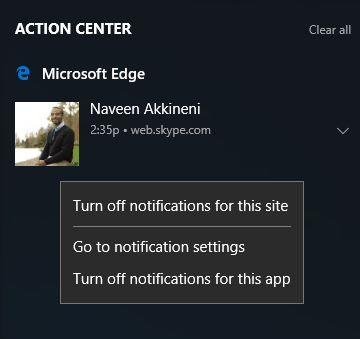 You will be able to change notification settings right from the Windows 10 Action Center.