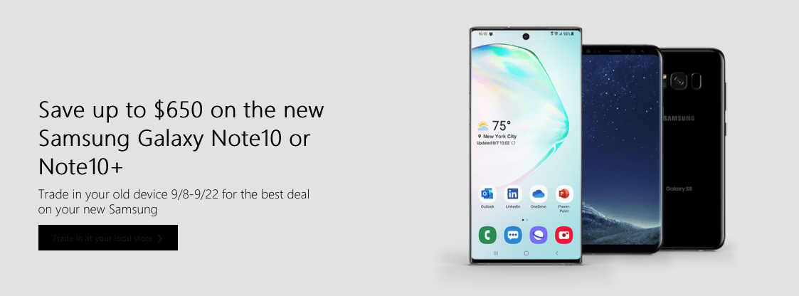 Microsoft offers up to $650 savings when trading your old device for a Samsung Galaxy Note 10 or Note 10+