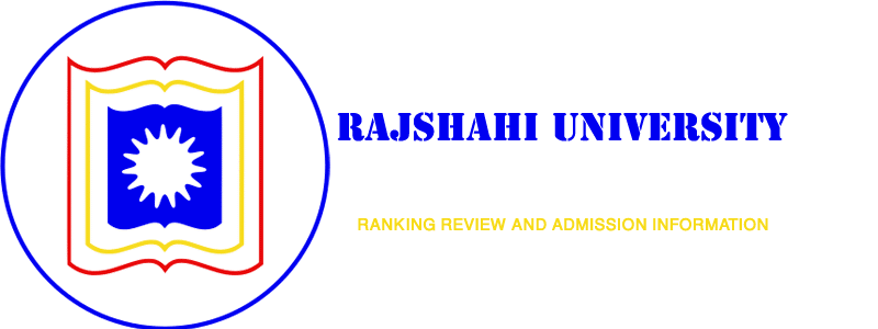 Rajshahi University Ranking review and Admission info