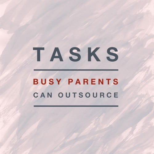 Tasks Busy Parents Can Outsource title