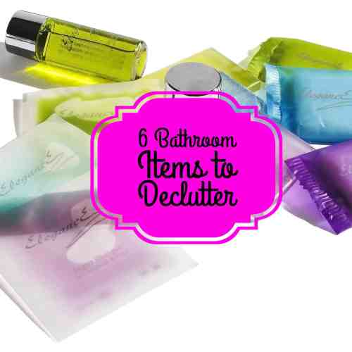 6 Bathroom Items to Declutter Title