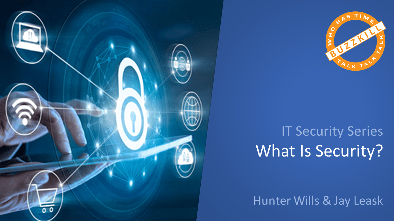 IT Security Series - What is Security?