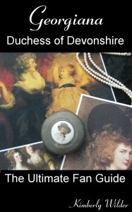 Georgiana, Duchess of Devonshire: The Ultimate Fan Guide by Kimberly Wilder