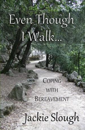 Even Though I Walk