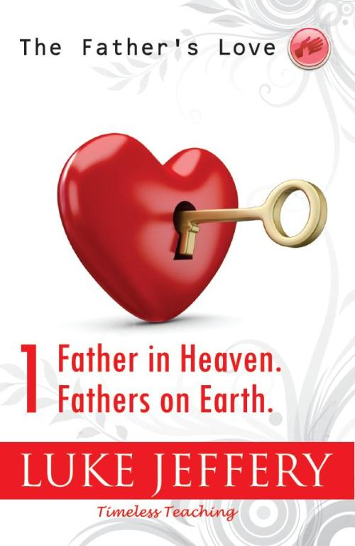 Father in Heaven_Fathers on Earth
