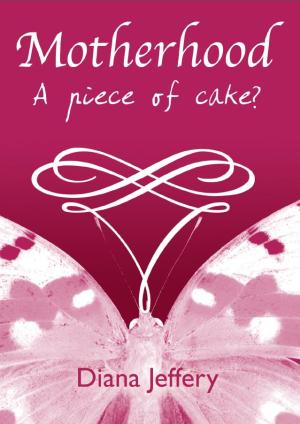 Motherhood A Piece of Cake