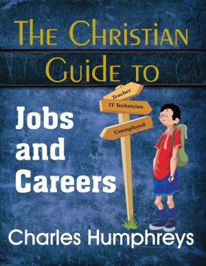 The Christian Guide to Jobs and Careers
