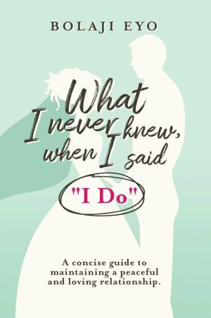 "What I never knew when I said ""I do"""