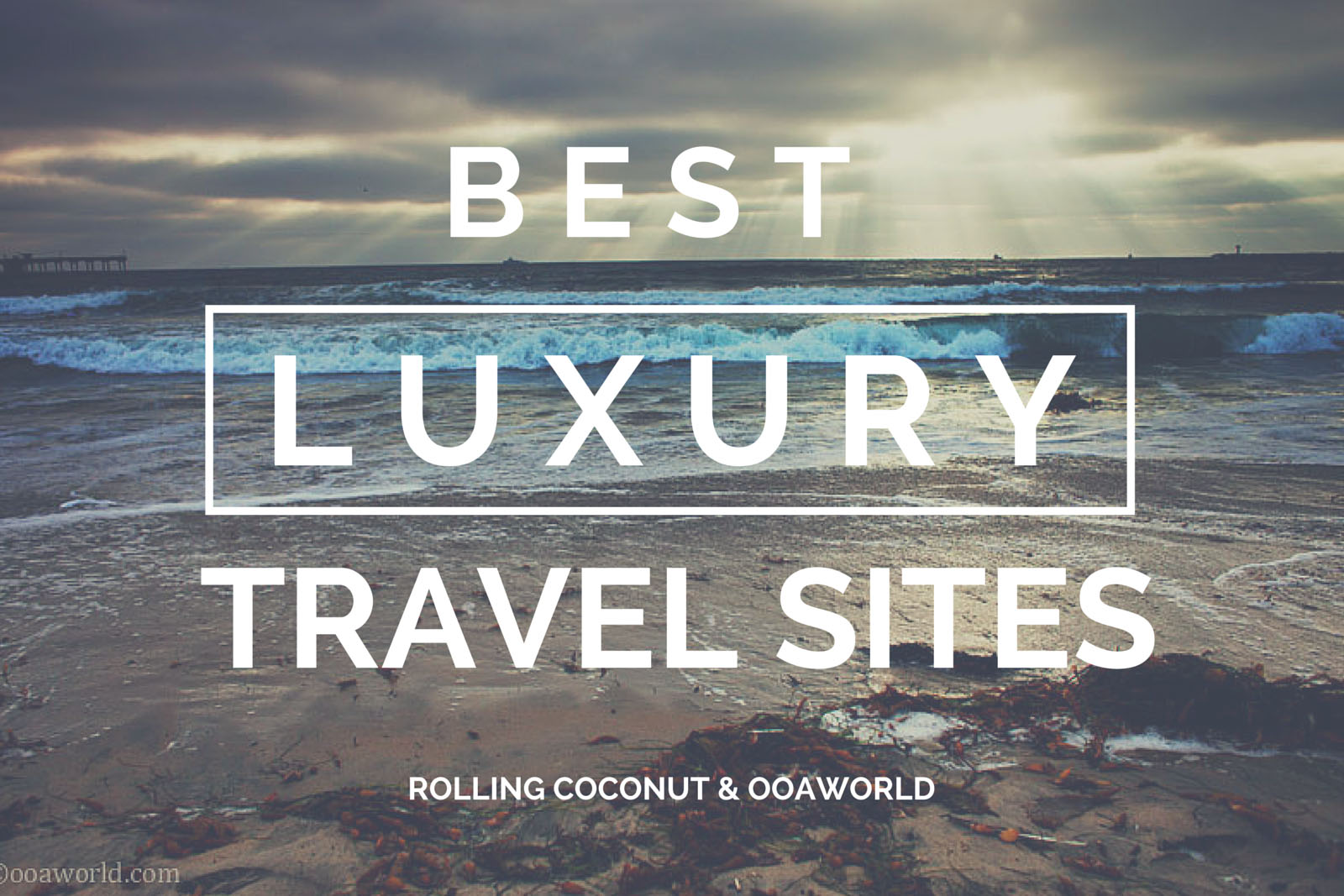 Best Luxury Travel Sites OOAworld Photo Ooaworld