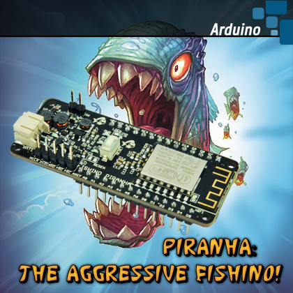 Piranha: a new Arduino like board with a 32bit core, wifi, battery
