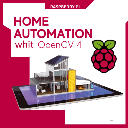 Home automation with OpenCV 4 | Open Electronics