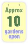 approx 10 gardens open