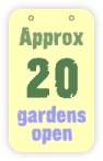 approx 20 gardens open