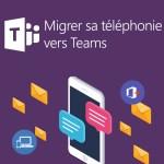 Préparer votre système téléphonique pour migrer vers Teams