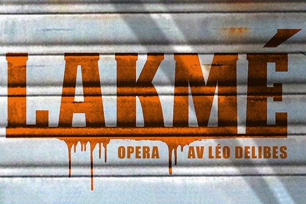 Lakmé på Malmö Opera synopsis