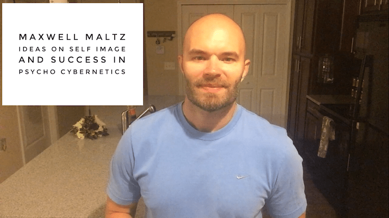 Maxwell Maltz Ideas On Self Image And Success In Psycho Cybernetics