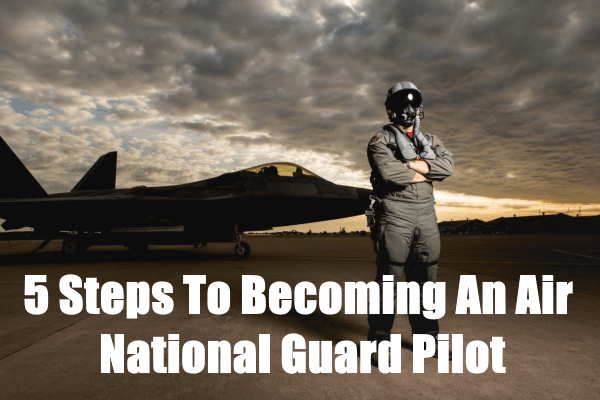 5 steps to become an air national guard fighter pilot