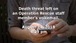 Series of Sexually Explicit Death Threats Made Against Operation Rescue Staff Member