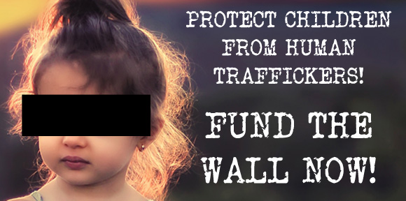 Urgent! Operation Rescue Supports Funding the Wall to Alleviate Humanitarian Crisis at the Border