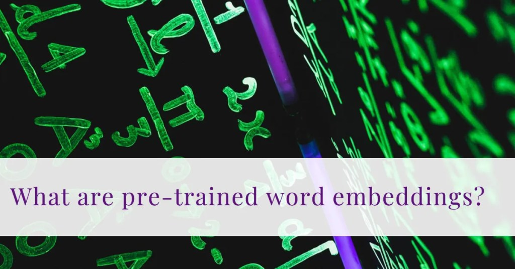 what are pretrained word embeddings