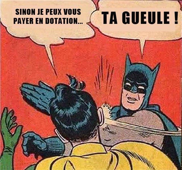 Dotation... TA GUEULE