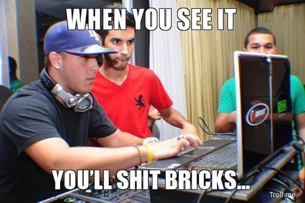 when-you-see-it-youll-shit-bricks