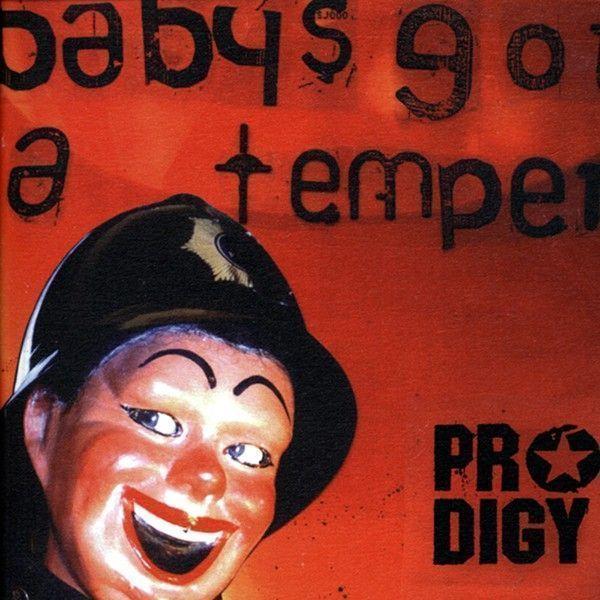 the-prodigy-babys-got-a-temper