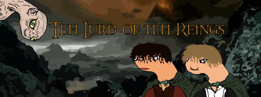 Teh Lurd Of Teh Reings