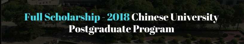 Full Scholarship 2018 300x150 - Full Scholarship - 2018 Chinese University Postgraduate Program