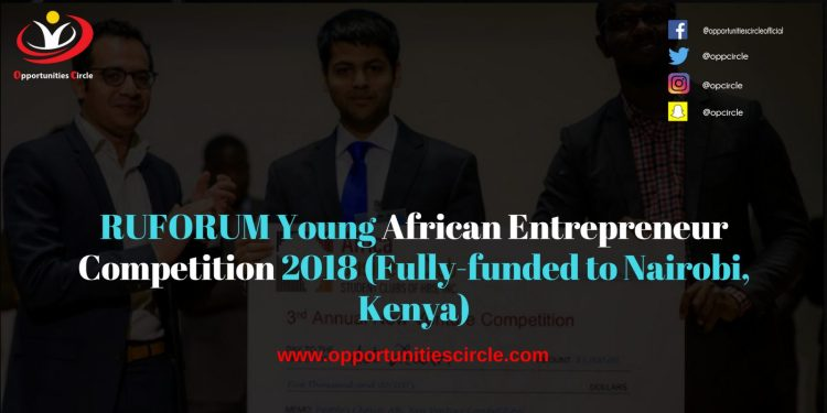 RUFORUM Young African Entrepreneur Competition 2018 Fully funded to Nairobi Kenya 300x150 - RUFORUM Young African Entrepreneur Competition 2018 (Fully-funded to Nairobi, Kenya)