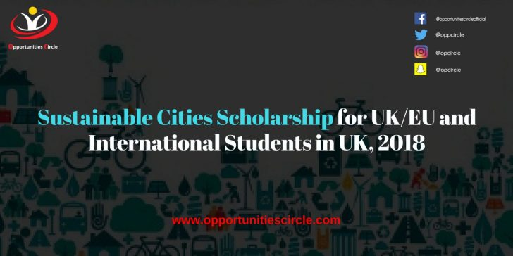 Sustainable Cities Scholarship for UK EU and International Students in UK 2018 300x150 - Sustainable Cities Scholarship for UK/EU and International Students in UK, 2018