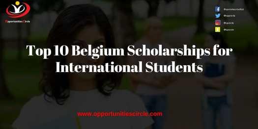 Top 10 Belgium Scholarships for International Students - Opportunities Circle Scholarships, Fellowships, Internships, Jobs