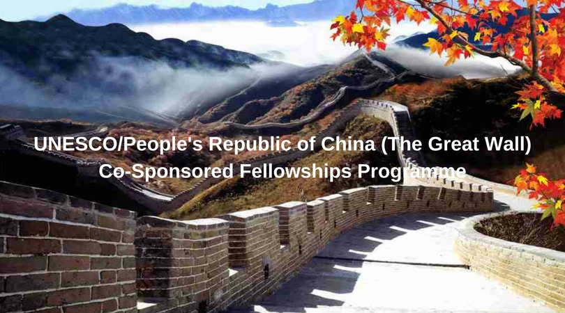 UNESCO/People's Republic of China Co-Sponsored Fellowships Programme 2018-2019 (Study in China)