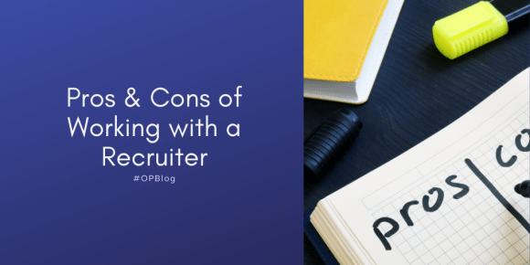 pros and cons of working w recruiter_OP_Blog_Alex N