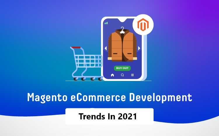 Top 10 Popular Magento E-commerce Development Trends