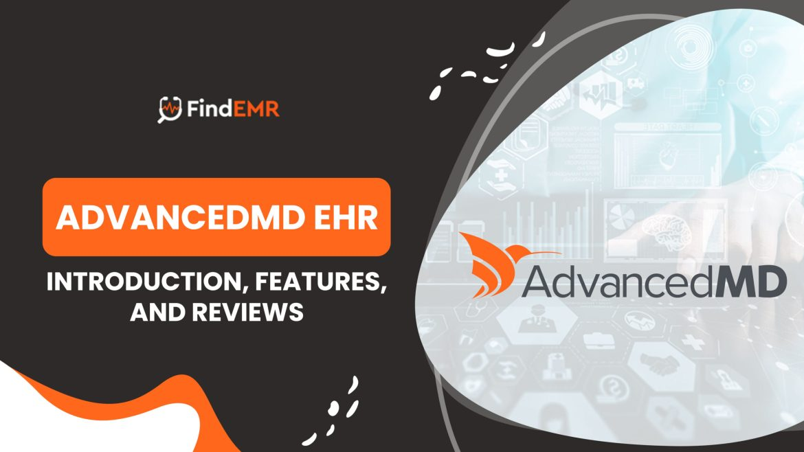 AdvancedMD EHR-Introduction, Features, and Reviews
